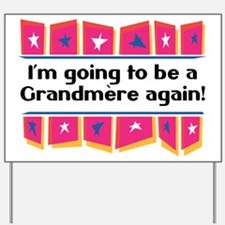 I'm Going to be a Grandmere Again! Yard Sign
