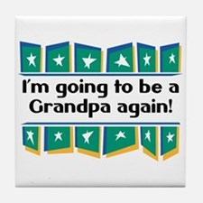 I'm Going to be a Grandpa Again! Tile Coaster