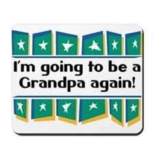 I'm Going to be a Grandpa Again! Mousepad