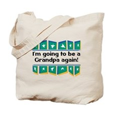 I'm Going to be a Grandpa Again! Tote Bag