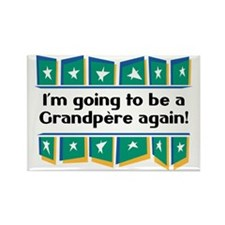 I'm Going to be a Grandpere Again! Rectangle Magne