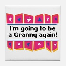 I'm Going to be a Granny Again! Tile Coaster