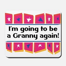 I'm Going to be a Granny Again! Mousepad
