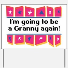 I'm Going to be a Granny Again! Yard Sign