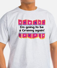 I'm Going to be a Granny Again! T-Shirt