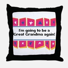 Going to be a Great Grandma Again! Throw Pillow