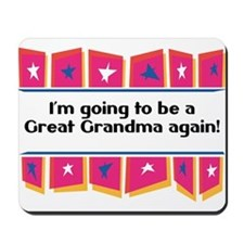 Going to be a Great Grandma Again! Mousepad