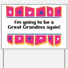 Going to be a Great Grandma Again! Yard Sign