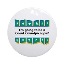 Going to be a Great Grandpa Again! Ornament (Round