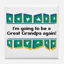 Going to be a Great Grandpa Again! Tile Coaster