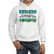 Going to be a Great Grandpa Again! Hoodie