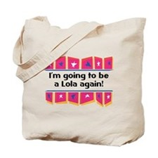 I'm Going to be a Lola Again! Tote Bag