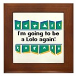 I'm Going to be a Lolo Again! Framed Tile