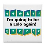 I'm Going to be a Lolo Again! Tile Coaster