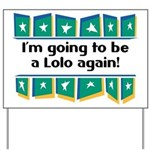 I'm Going to be a Lolo Again! Yard Sign
