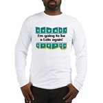 I'm Going to be a Lolo Again! Long Sleeve T-Shirt