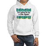 I'm Going to be a Lolo Again! Hooded Sweatshirt