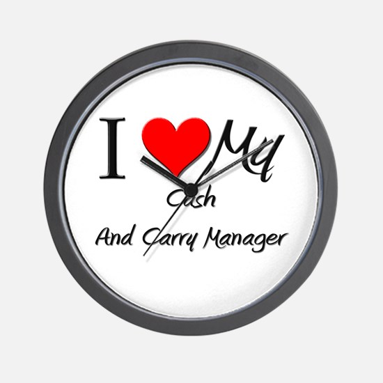 I Heart My Cash And Carry Manager Wall Clock