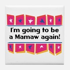 I'm Going to be a Mamaw Again! Tile Coaster
