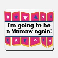 I'm Going to be a Mamaw Again! Mousepad