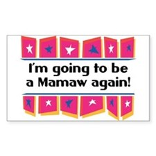 I'm Going to be a Mamaw Again! Sticker (Rectangula