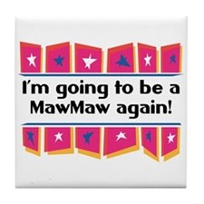 I'm Going to be a MawMaw Again! Tile Coaster