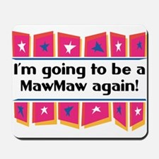 I'm Going to be a MawMaw Again! Mousepad