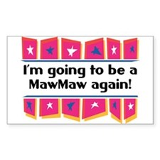 I'm Going to be a MawMaw Again! Sticker (Rectangul
