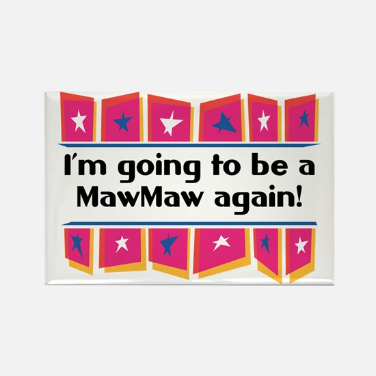 I'm Going to be a MawMaw Again! Rectangle Magnet