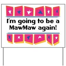 I'm Going to be a MawMaw Again! Yard Sign