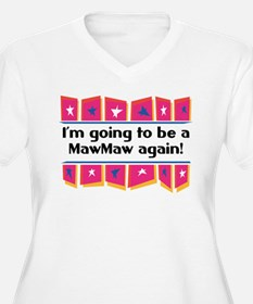 I'm Going to be a MawMaw Again! T-Shirt