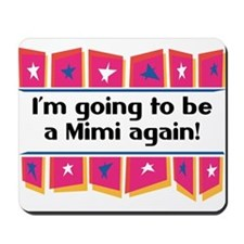 I'm Going to be a Mimi Again! Mousepad