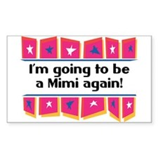 I'm Going to be a Mimi Again! Sticker (Rectangular