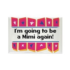I'm Going to be a Mimi Again! Rectangle Magnet