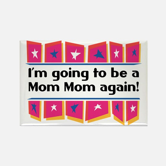 I'm Going to be a MomMom Again! Rectangle Magnet