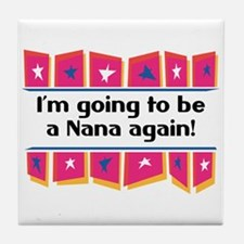I'm Going to be a Nana Again! Tile Coaster
