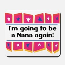 I'm Going to be a Nana Again! Mousepad