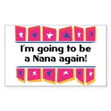 I'm Going to be a Nana Again! Sticker (Rectangular