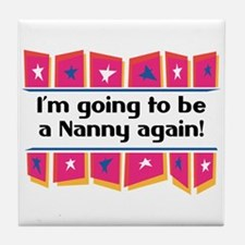 I'm Going to be a Nanny Again! Tile Coaster