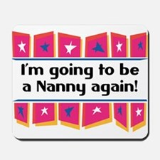 I'm Going to be a Nanny Again! Mousepad
