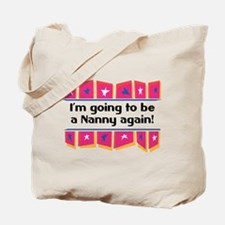 I'm Going to be a Nanny Again! Tote Bag