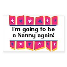 I'm Going to be a Nanny Again! Sticker (Rectangula