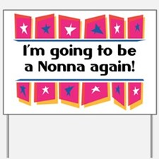 I'm Going to be a Nonna Again! Yard Sign