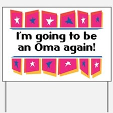 I'm Going to be an Oma Again! Yard Sign