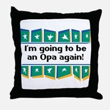 I'm Going to be an Opa Again! Throw Pillow