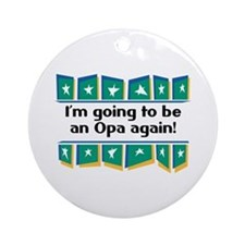 I'm Going to be an Opa Again! Ornament (Round)