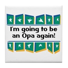 I'm Going to be an Opa Again! Tile Coaster