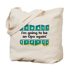 I'm Going to be an Opa Again! Tote Bag