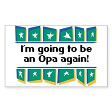 I'm Going to be an Opa Again! Sticker (Rectangular