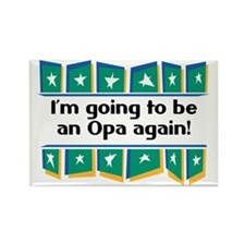 I'm Going to be an Opa Again! Rectangle Magnet
